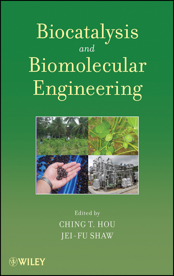 Biocatalysis and Biomolecular Engineering By: