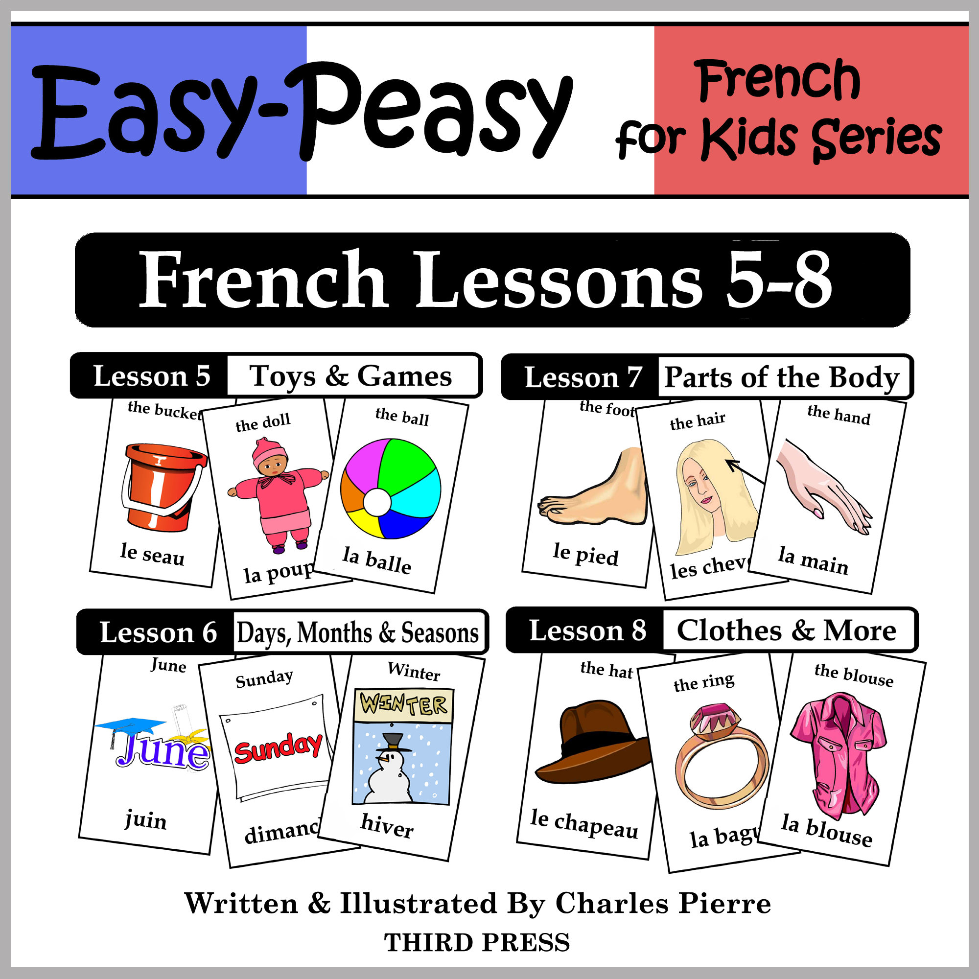 French Lessons 5-8: Toys/Games, Months/Days/Seasons, Parts of the Body, Clothes By: Charles Pierre