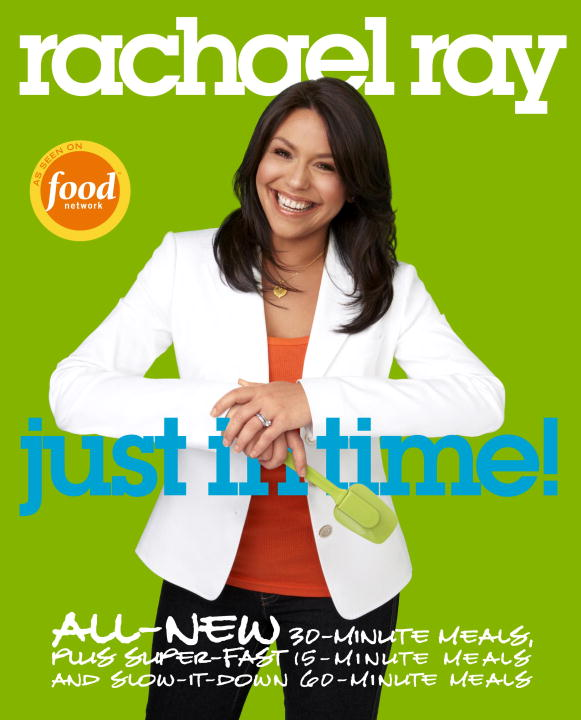 Rachael Ray: Just in Time By: Rachael Ray