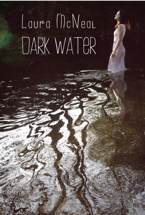 Dark Water By: Laura McNeal