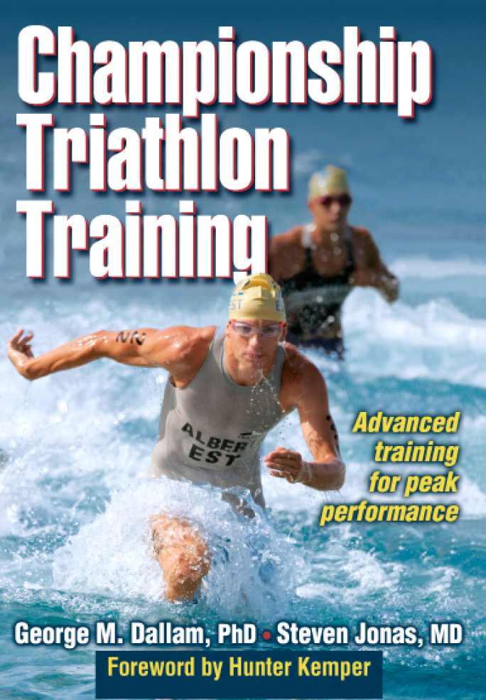Championship Triathlon Training By: George M. Dallam, Steven Jonas