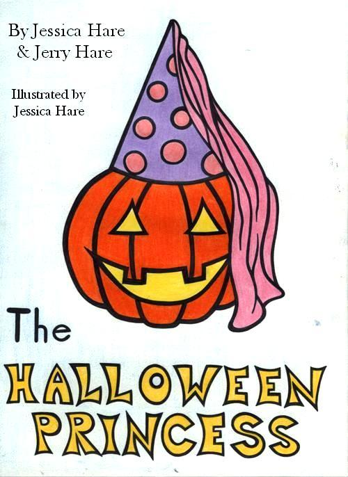 The Halloween Princess By: Jessica Hare