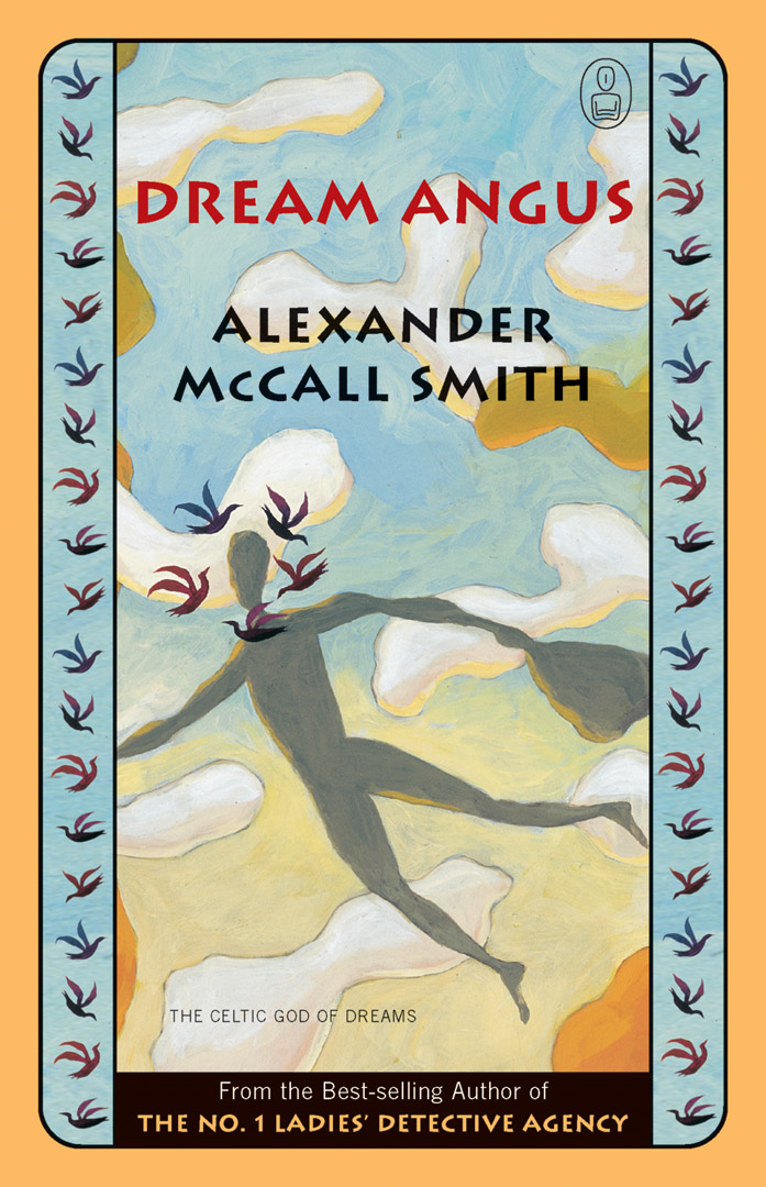 Dream Angus By: Alexander McCall Smith