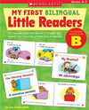 My First Bilingual Little Readers: Level B: 25 Reproducible Mini-Books In English And Spanish That Give Kids A Great Start In Re