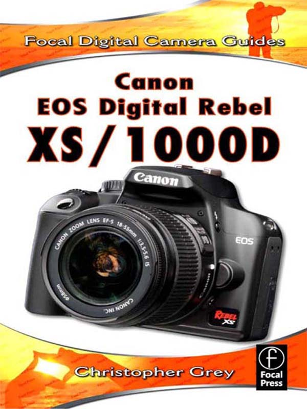 Canon EOS Digital Rebel XS/1000D Focal Digital Camera Guides
