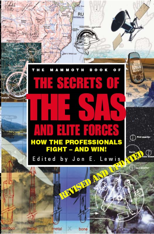 The Mammoth Book of Secrets of the SAS & Elite Forces By: Jon E. Lewis