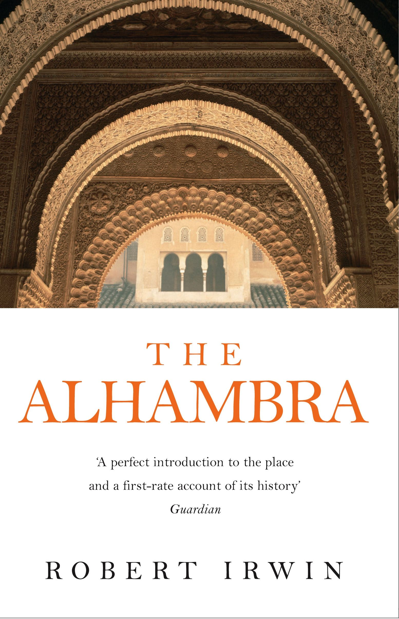 The Alhambra By: Robert Irwin