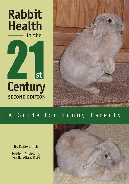 Rabbit Health in the 21st Century Second Edition By: Kathryn Smith