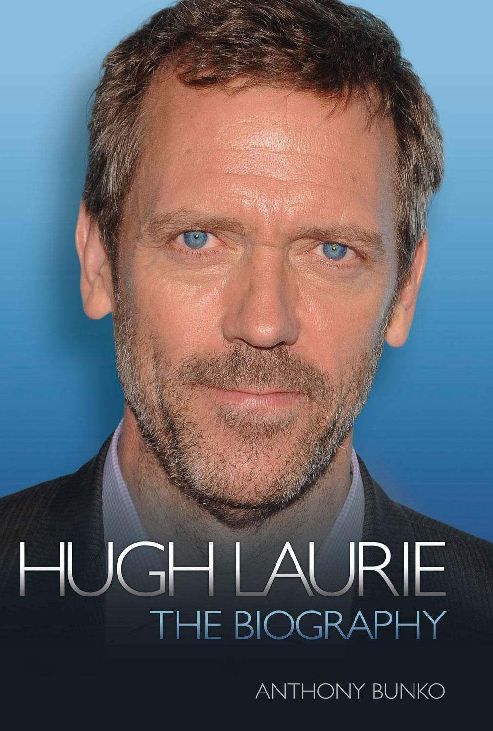 Anthony Bunko - Hugh Laurie: The Biography