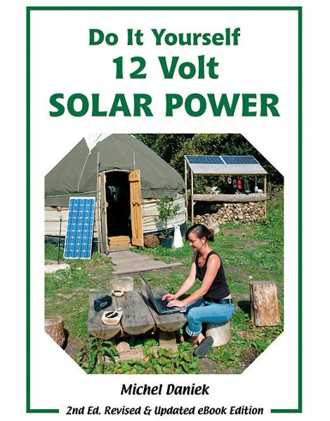 Do It Yourself 12 Volt Solar Power By: Michel Daniek