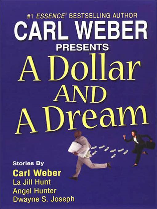 A Dollar and a Dream By: Carl Weber;Angel Hunter;Dwayne S. Joseph;La Jill Hunter