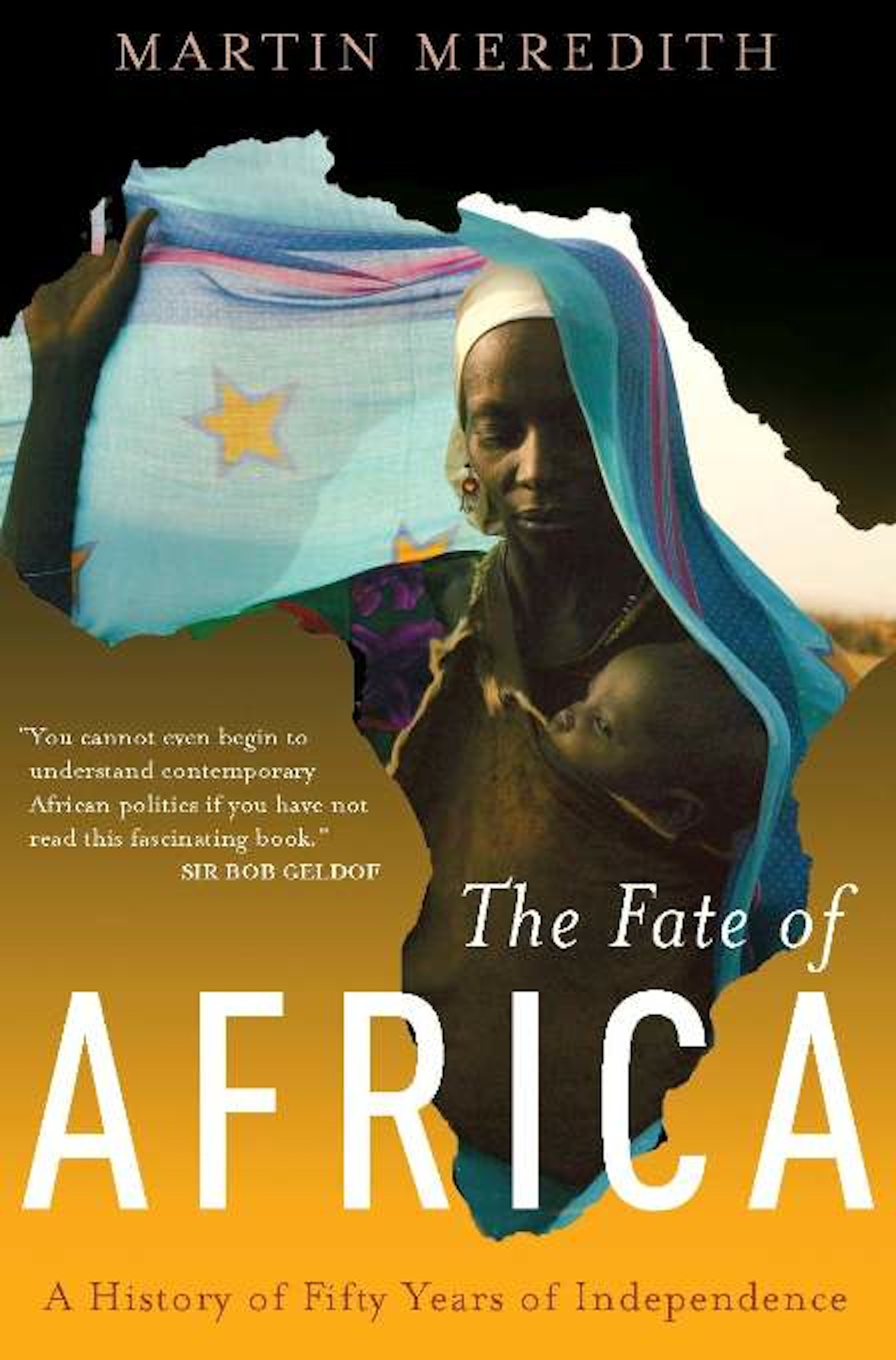 The Fate of Africa: A History of Fifty Years of Independence By: Martin Meredith