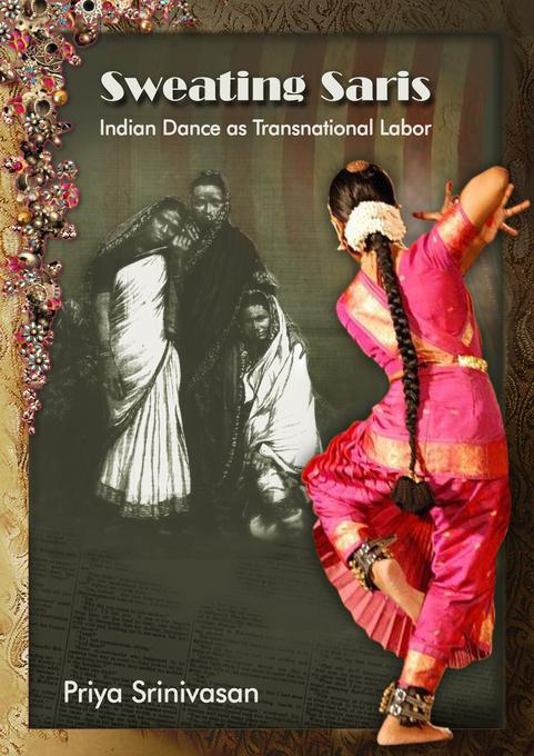 Sweating Saris: Indian Dance as Transnational Labor