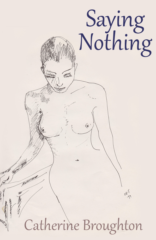Saying Nothing By: Catherine Broughton