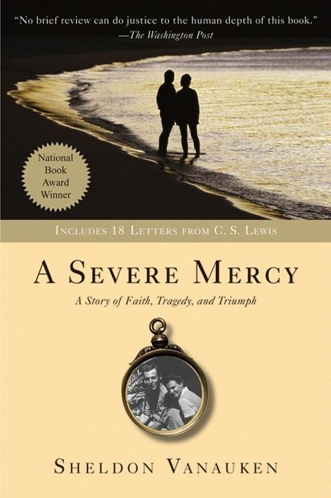 A Severe Mercy By: Sheldon Vanauken