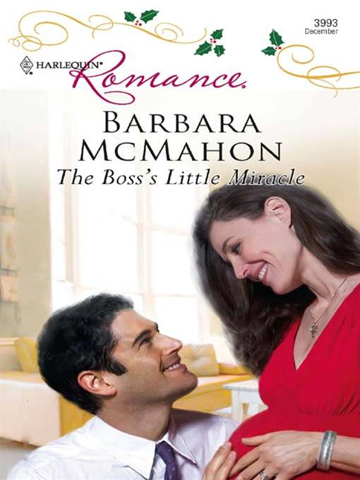 The Boss's Little Miracle By: Barbara McMahon