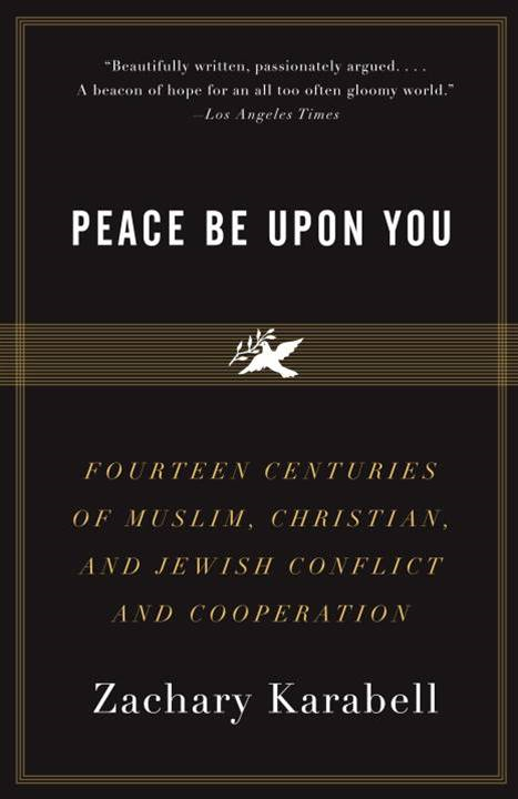 Peace Be Upon You By: Zachary Karabell