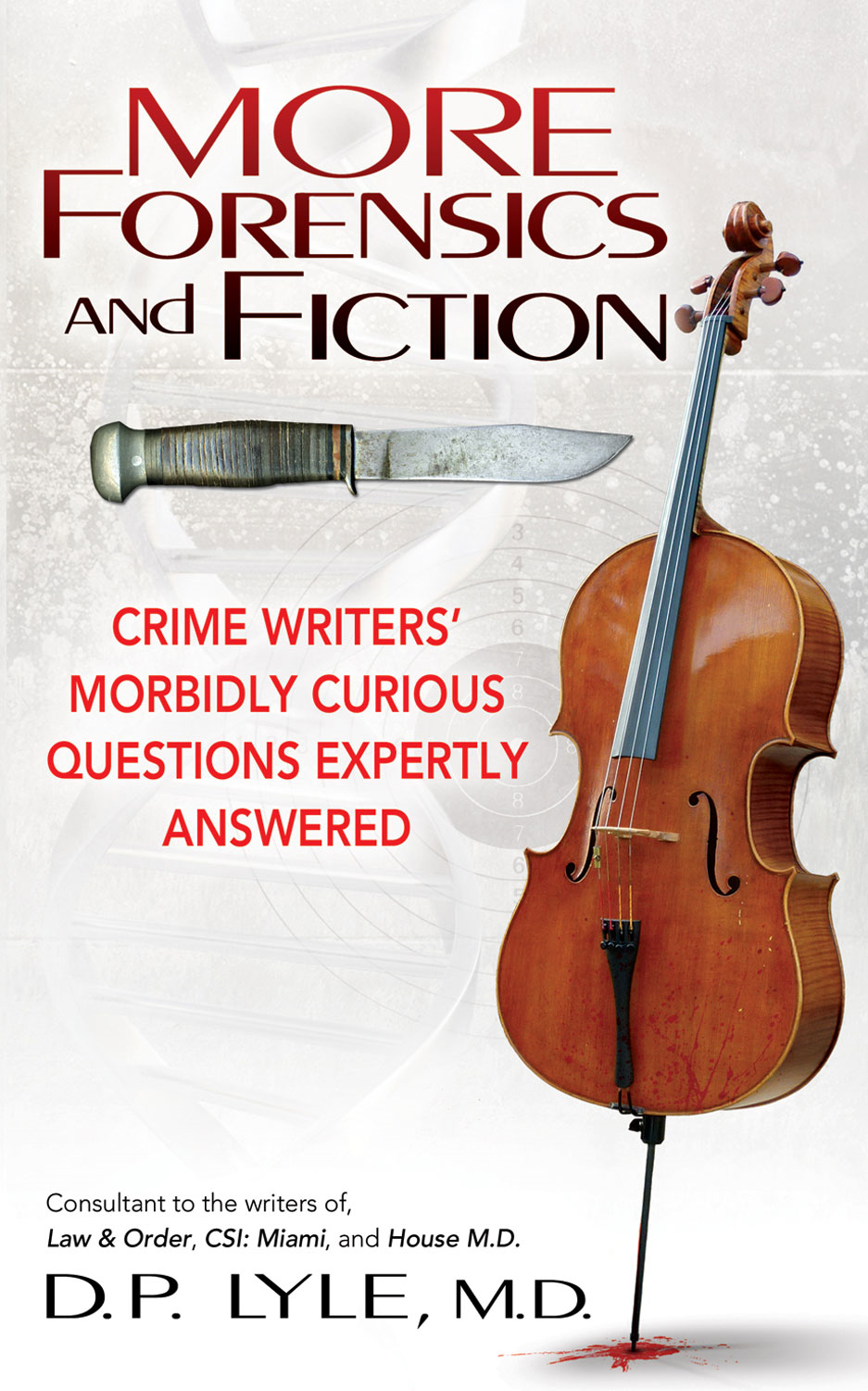 More Forensics and Fiction By: D. P. Lyle