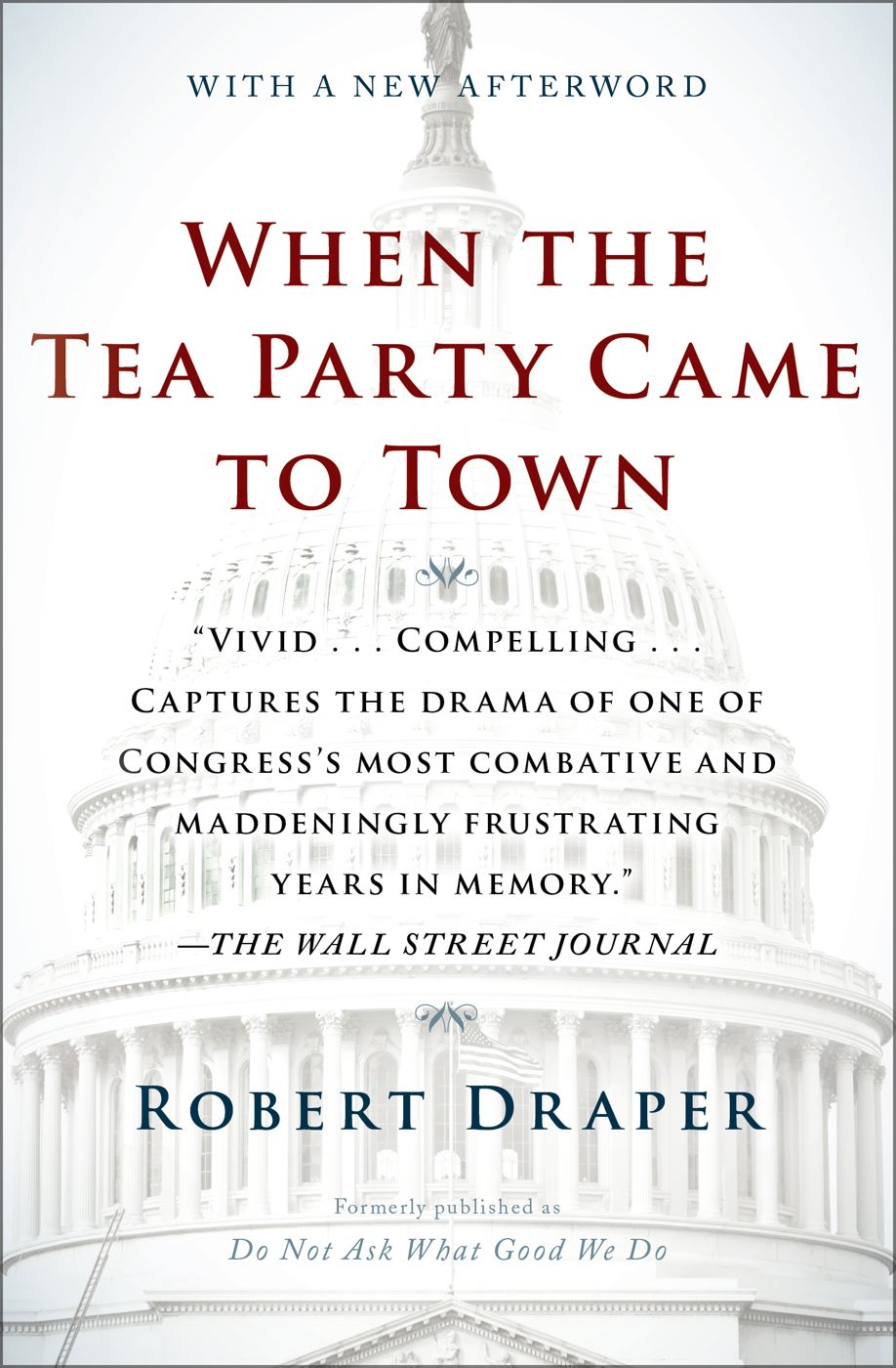 When the Tea Party Came to Town By: Robert Draper