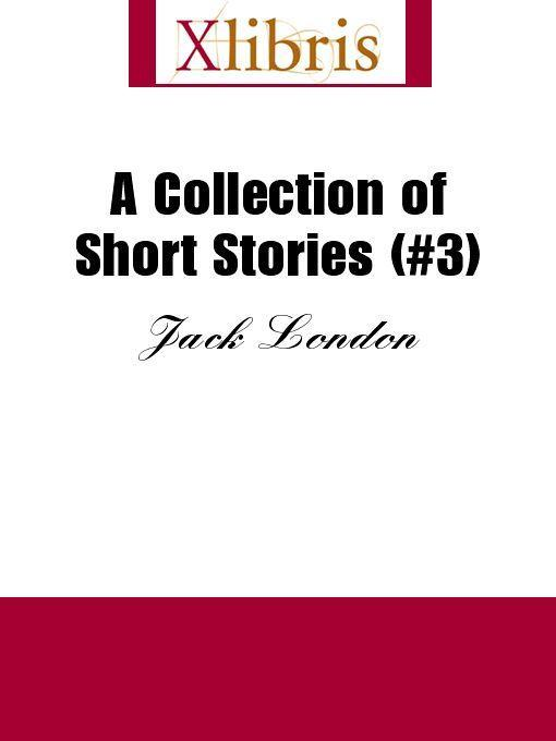 Jack London - A Collection of Short Stories (#3)