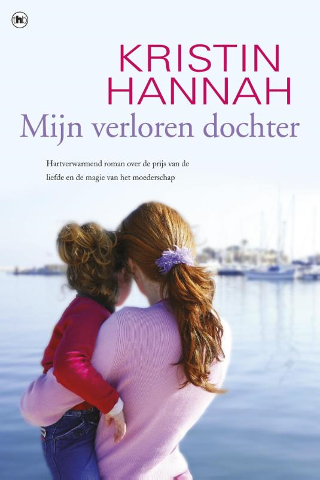 Kristin Hannah  Annemarie Verbeek - Mijn verloren dochter