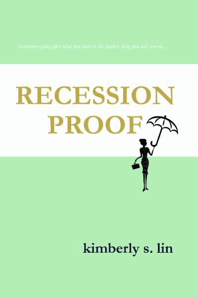 Recession Proof By: Kimberly S. Lin