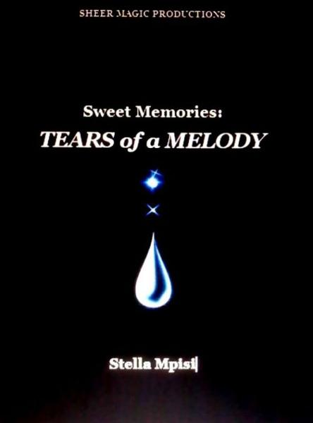 Sweet Memories: Tears of a melody