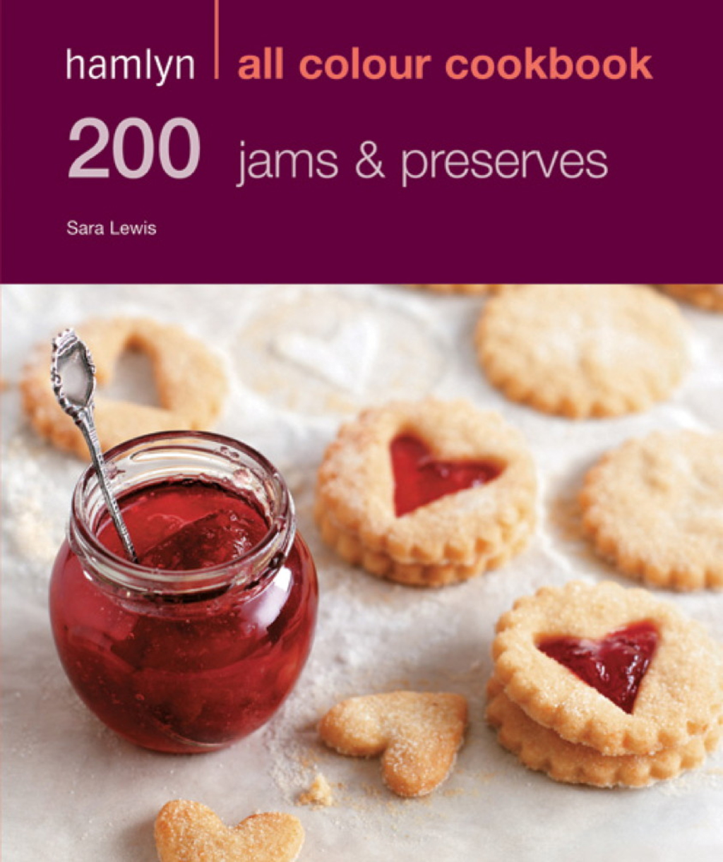 200 Jams & Preserves Hamlyn All Colour Cookbook