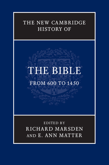 The New Cambridge History of the Bible From 600 to 1450