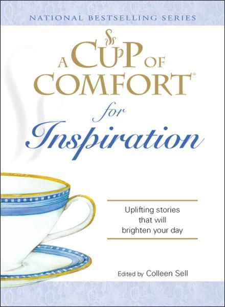 Cup of Comfort for Inspiration: Uplifting stories that will brighten your day