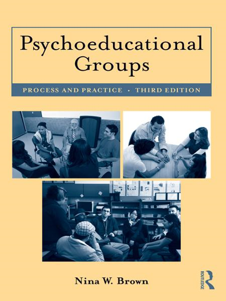 Psychoeducational Groups By: Nina W. Brown