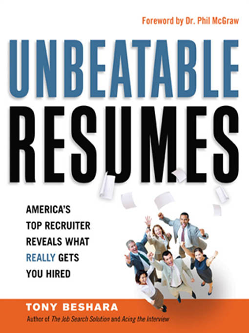 Unbeatable Resumes By: Tony BESHARA