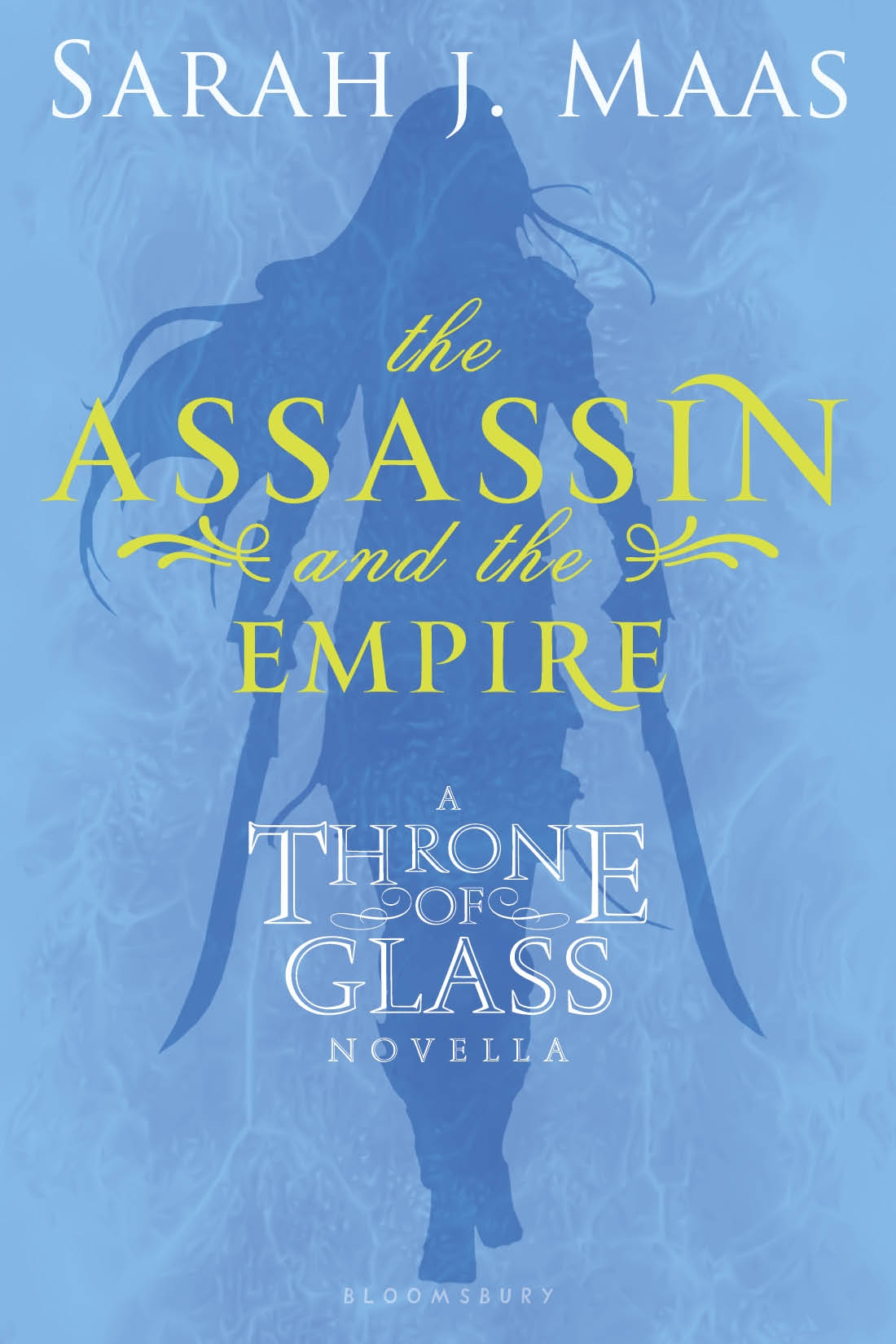 The Assassin and the Empire By: Sarah J. Maas