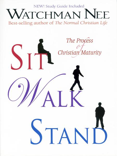 Sit, Walk, Stand By: Watchman Nee
