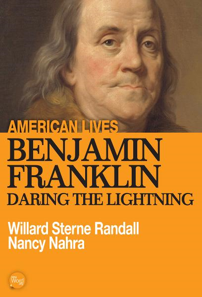 Benjamin Franklin: Daring the Lightning