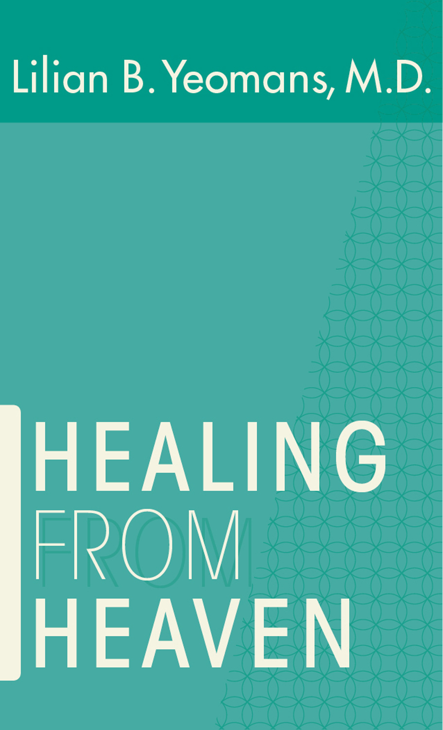 Healing From Heaven By: Lilian B. Yeomans