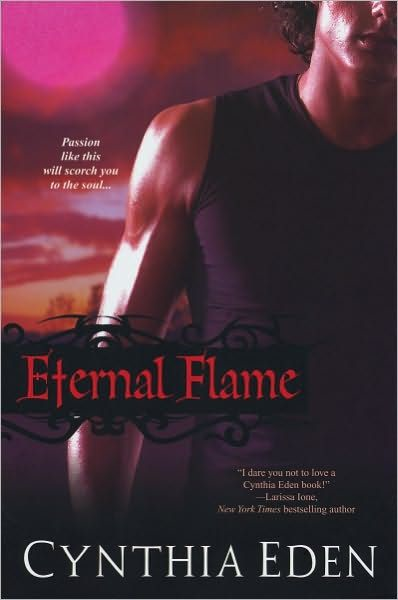 Eternal Flame By: Cynthia Eden