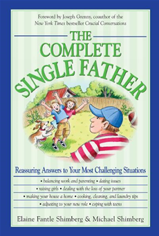 The Complete Single Father: Reassuring Answers to Your Most Challenging Situations