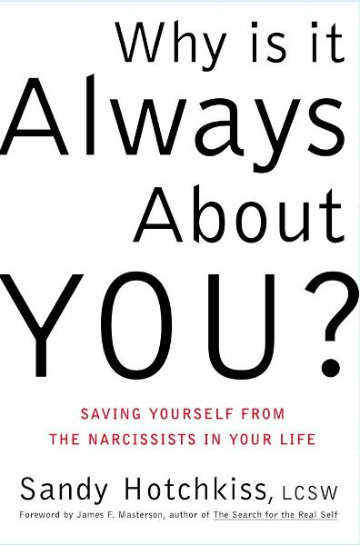 Why Is It Always About You? By: Sandy Hotchkiss