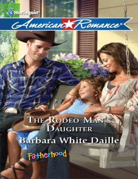 The Rodeo Man's Daughter By: Barbara White Daille