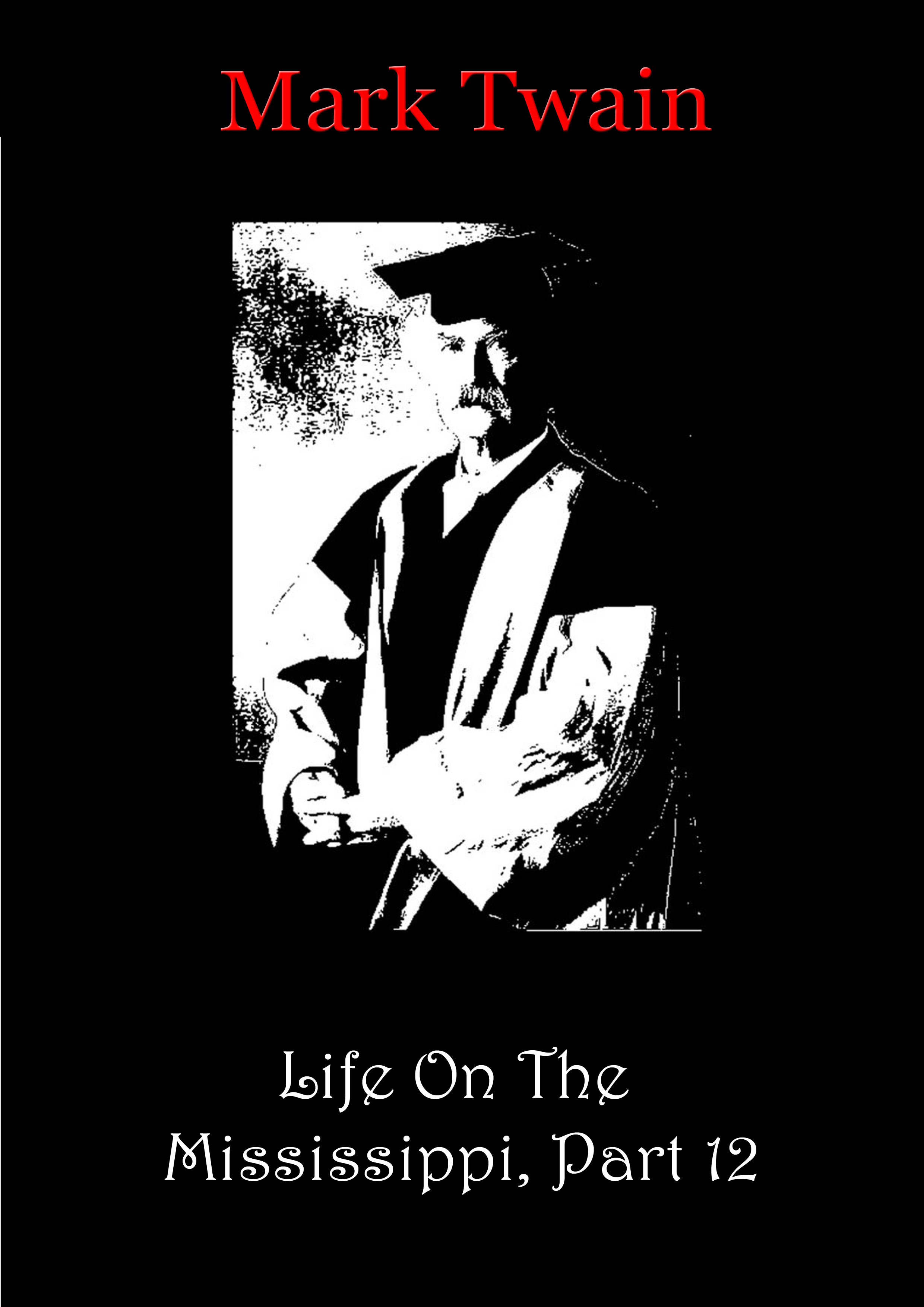 Mark Twain - Life On The Mississippi, Part 12