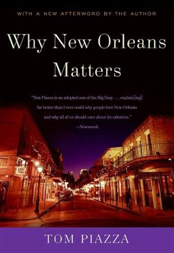 Why New Orleans Matters By: Tom Piazza