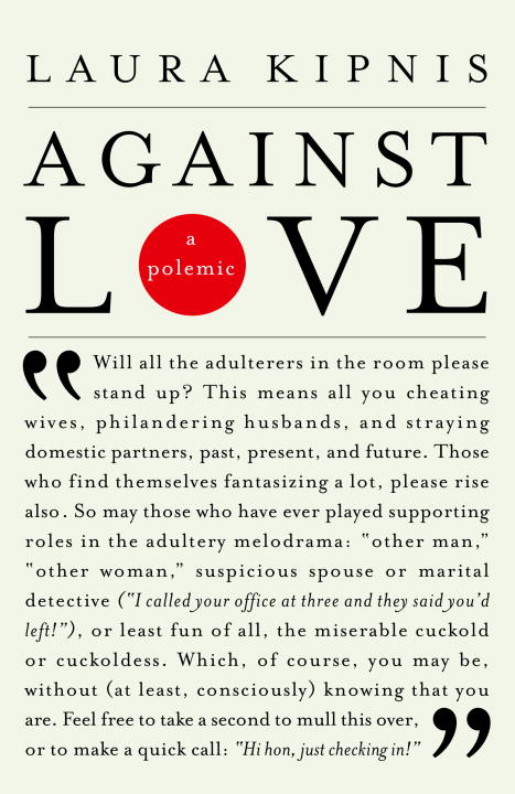 Against Love By: Laura Kipnis