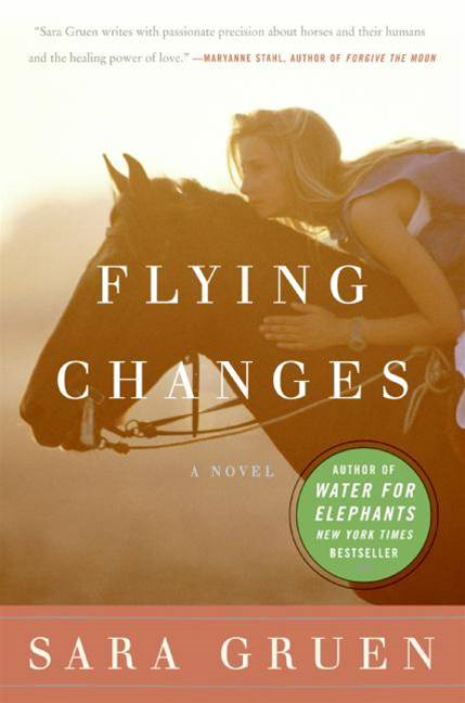 Flying Changes By: Sara Gruen