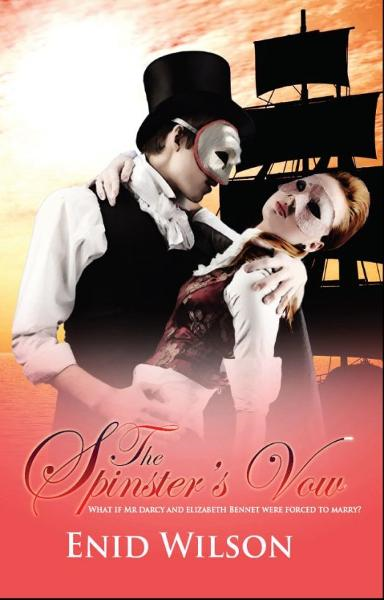 The Spinster's Vow: A Spicy Retelling of Mrs. Darcy's Journey to Love By: Enid Wilson