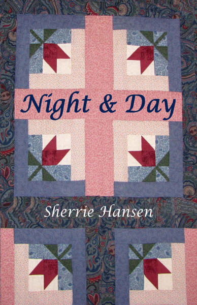 Night & Day By: Sherrie Hansen