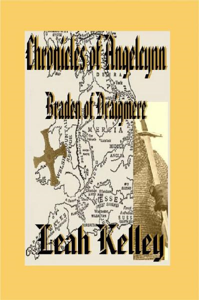 Chronicles of Angelcynn II: Braden of Draigmere By: Leah Kelley