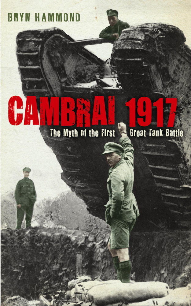 Cambrai 1917 By: Bryn Hammond