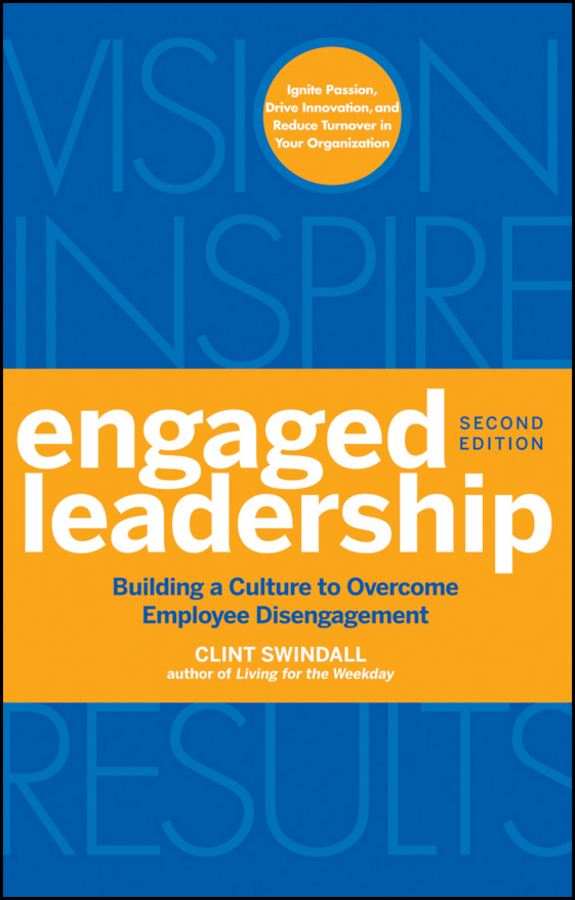 Engaged Leadership By: Clint Swindall