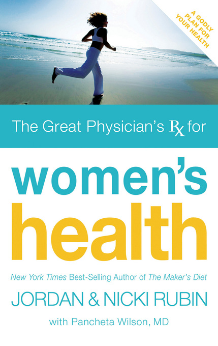 The Great Physician's Rx for Women's Health